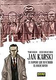 JAN KARSKI. EL HOMBRE QUE DESCUBRIÓ EL HOLOCA