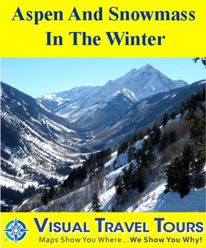 Aspen and Snowmass in the Winter: A Self-guided Pictorial Skiing / Sightseeing Tour (Tours4Mobile, Visual Travel Tours Book 294) (English Edition)
