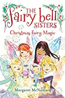 The Fairy Bell Sisters #6: Christmas Fairy Magic (Fairy Bell Sisters, 6)