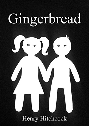 Gingerbread: A Short Story