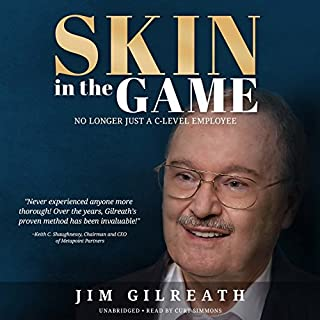 Skin in the Game     No Longer Just a C-Level Employee              By:                                                                                                                                 Jim Gilreath                               Narrated by:                                                                                                                                 Curt Simmons                      Length: 11 hrs and 4 mins     2 ratings     Overall 3.0