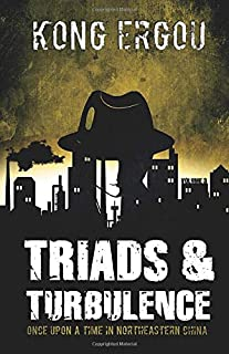Triads & Turbulence - Volume Three: Once Upon a Time in Northeastern China