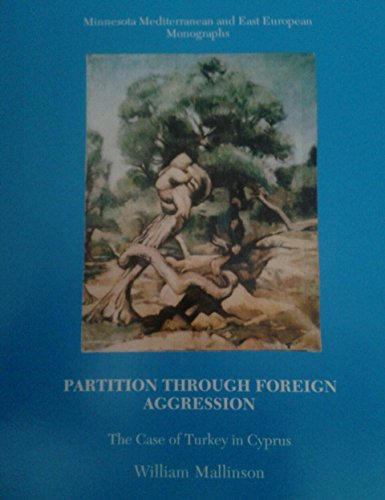 Partition Through Foreign Aggression : The Case of Turkey in Cyprus