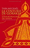 La Centurie de Goraksa, suivi du Guide des principes des siddha - Oeuvres de Goraksanâtha