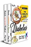 Diabetic Cookbook: 2 Books in 1: The Complete Guide With The Best Recipes And Balanced Meals To Set...