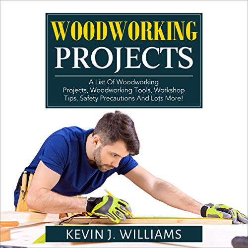 Woodworking Projects Audiobook By Kevin J. Williams cover art