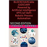 BLOCKCHAIN'able JUDICIARY Powered by Artificial Intelligence IPFS IoT DeFi Robotic Process Automation : SECOND EDITION (Blockchain'able Judiciary 2) (English Edition)