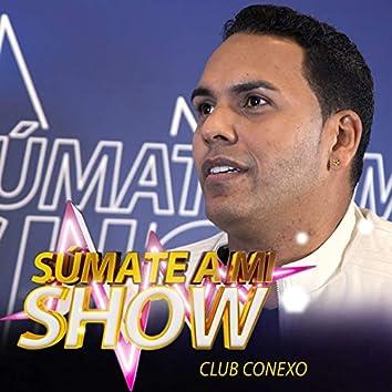 Súmate a Mi Show: Club Conexo (En Vivo)