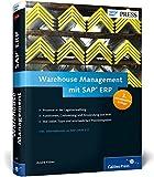Warehouse Management mit SAP ERP: Effektive Lagerverwaltung mit SAP WM (SAP PRESS) - André Käber