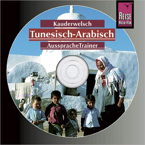 AusspracheTrainer Tunesisch-Arabisch (Audio-CD): Reise Know-How Kauderwelsch-CD