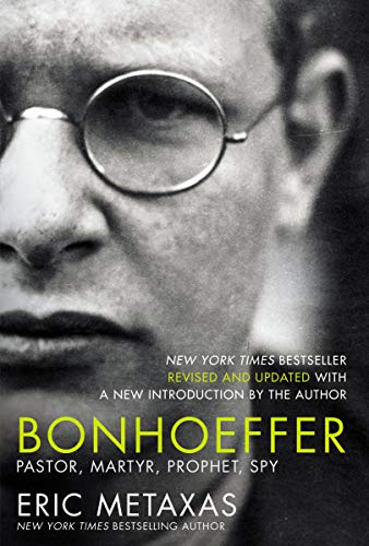 Compare Textbook Prices for Bonhoeffer: Pastor, Martyr, Prophet, Spy  ISBN 9781400226467 by Metaxas, Eric
