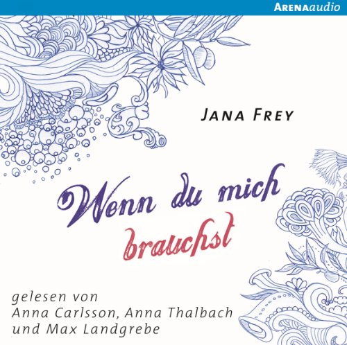 Wenn du mich brauchst                   By:                                                                                                                                 Jana Frey                               Narrated by:                                                                                                                                 Anna Thalbach,                                                                                        Anna Carlsson,                                                                                        Max Landgrebe                      Length: 6 hrs and 25 mins     Not rated yet     Overall 0.0