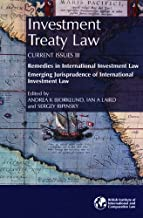 Investment Treaty Law: Current Issues III - Remedies in International Investment Law: Emerging Jurisprudence of International Investment Law