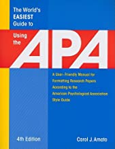 The World's Easiest Guide to Using the Apa: A User-Friendly Manual for Formatting Research Papers According to the American Psychological Association Style Guide (World's Easiest Guides)