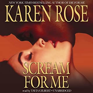 Scream for Me                   Written by:                                                                                                                                 Karen Rose                               Narrated by:                                                                                                                                 Tavia Gilbert                      Length: 16 hrs and 17 mins     1 rating     Overall 5.0