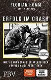 Erfolg im Crash: Wie Sie mit konkreten Anlageideen von der Krise profitieren - Florian Homm