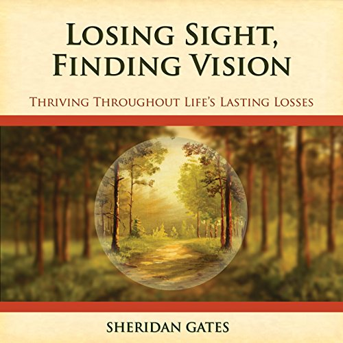 Losing Sight, Finding Vision audiobook cover art