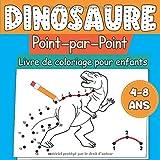 Dinosaure Point par Point Livre de coloriage pour Enfants 4-8 ans: Relier les points Dinosaure livre de coloriage pour les enfants, garçons et filles | idée cadeau pour enfants