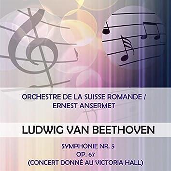 Orchestre De La Suisse Romande / Ernest Ansermet Play: Ludwig Van Beethoven: Symphonie NR. 5, OP. 67 (Concert Donné Au Victoria Hall) [Live]