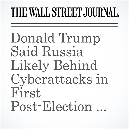 Donald Trump Said Russia Likely Behind Cyberattacks in First Post-Election News Conference copertina