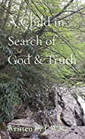 A Child in Search of God & Truth