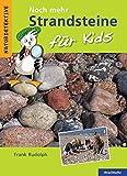 Noch mehr Strandsteine für Kids (Naturdetektive)