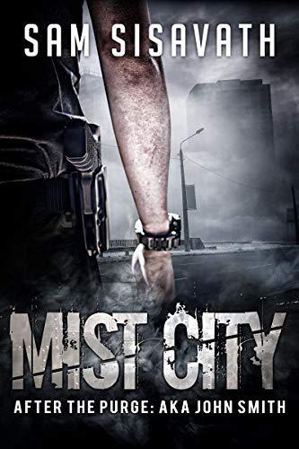 Mist City (After The Purge: AKA John Smith, Book 1)
