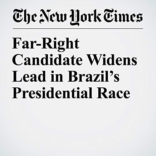 Far-Right Candidate Widens Lead in Brazil's Presidential Race copertina