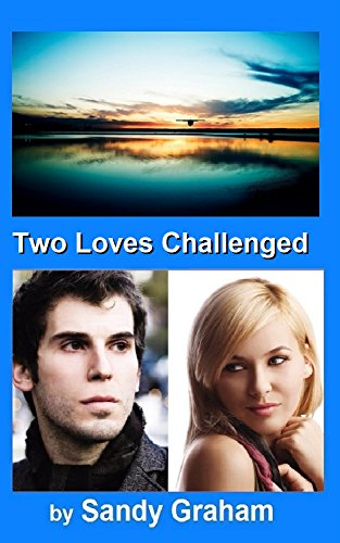 Book: Two Loves Challenged by Sandy Graham