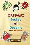 origami facile et dessins pour les enfants: 1er atelier : apprendre à dessiner étape par étape et 2eme atelier : origami (pratiquer l'art de pliage des papiers)