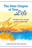 The Next Chapter of Your Life: Thoughts about changes and new beginnings
