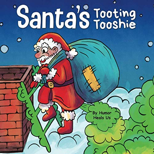 Santa's Tooting Tooshie: A Story About Santa's Toots (Farts) (Farting Adventures)