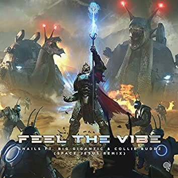 Feel the Vibe (Space Jesus Remix)