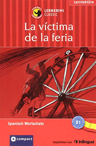 La víctima de la feria: Spanisch B1 (Compact Lernkrimi Classic)