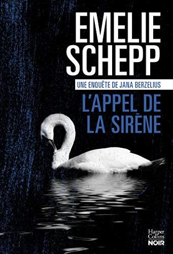 L Appel de la sirène : Une enquête de Jana Berzelius (HarperCollins Noir) (French Edition)