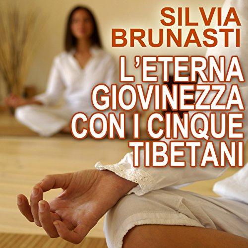 L'eterna giovinezza con i cinque tibetani | Silvia Brunasti