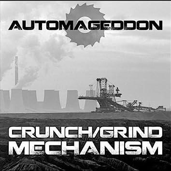 Crunch/grind Mechanism