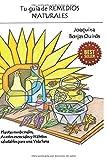 Tu guía de Remedios Naturales: Plantas medicinales, Aceites esenciales y Hábitos saludables para una vida sana