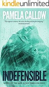 INDEFENSIBLE: A Kate Lange Thriller (The Kate Lange Thriller Series Book 2)
