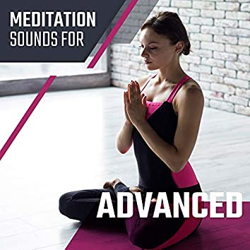 Meditation Sounds for Advanced: 2020 Yoga Ambient Music for Everyone Who Has Experience in Meditations