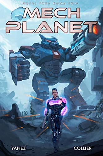 Mech Planet: A Mecha Space Opera Adventure (Metal Fury Book 2) (English Edition)