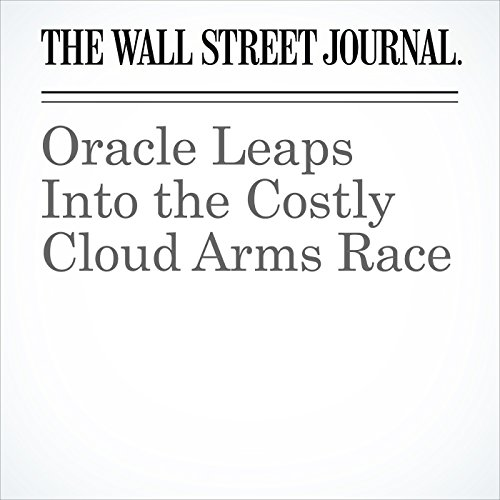 Oracle Leaps Into the Costly Cloud Arms Race copertina