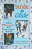 Stride and Glide: A Guide to Wisconsin s Best Cross-Country Ski Trails