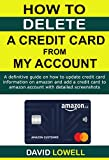 How to Delete a Credit Card on my Account: A definitive guide on how to update credit card information on amazon and add a credit card to amazon account with detailed screenshots.