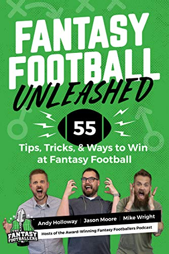 Fantasy Football Unleashed: 55 Tips, Tricks, & Ways to Win at Fantasy Football