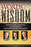 Words of Wisdom - Experts Share Strategies for Mastering Life and Business Relationships (English Edition)