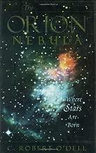 The Orion Nebula: Where Stars Are Born