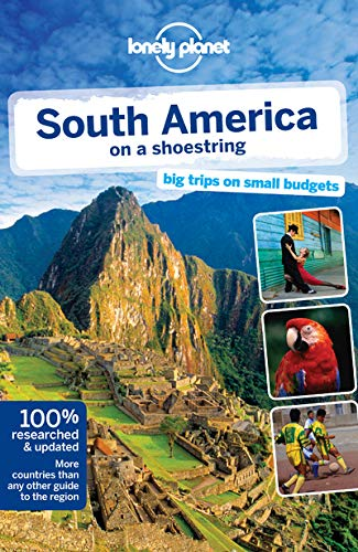 Lonely Planet South America on a shoestring (Country Regional Guides)