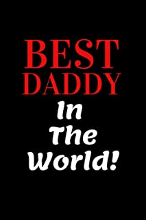 Best Daddy In The World NoteBook (Blank , 120 Pages): Daddy Gift In BirthDay To Show Love To Your Father And Wish Him Happ...