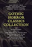 Gothic Horror Classics Collection: Frankenstein, Dracula, The Picture of Dorian Gray, Dr. Jekyll & Mr. Hyde, The Castle of Otranto, Six Stories by Poe